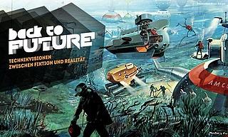 Back to Future. Technikvisionen zwischen Fiktion und Realität