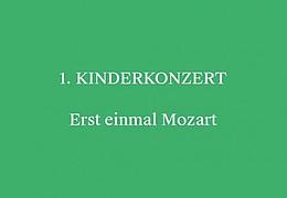 1. Kinderkonzert - Erst einmal Mozart