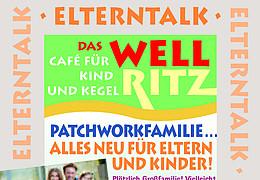 Elterntalk: Patchworkfamilie: alles neu für Eltern und Kinder!
